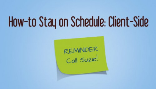 How-to Stay on Schedule: Client-side