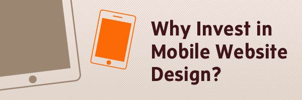Why Invest in Mobile Design